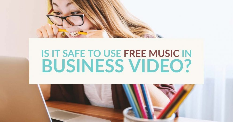 is it safe to use free music in business video